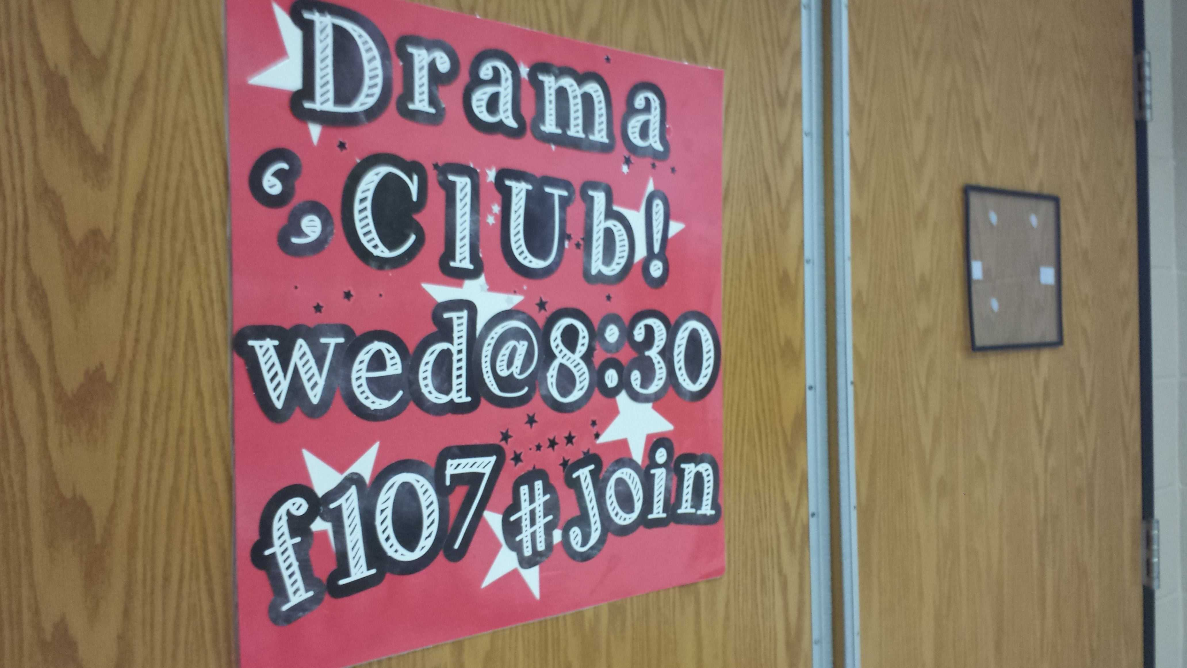 The Drama Club meets Wednesday at 8:30 in room F107. The Drama Club is headed by theater teacher Stephanie Winters.