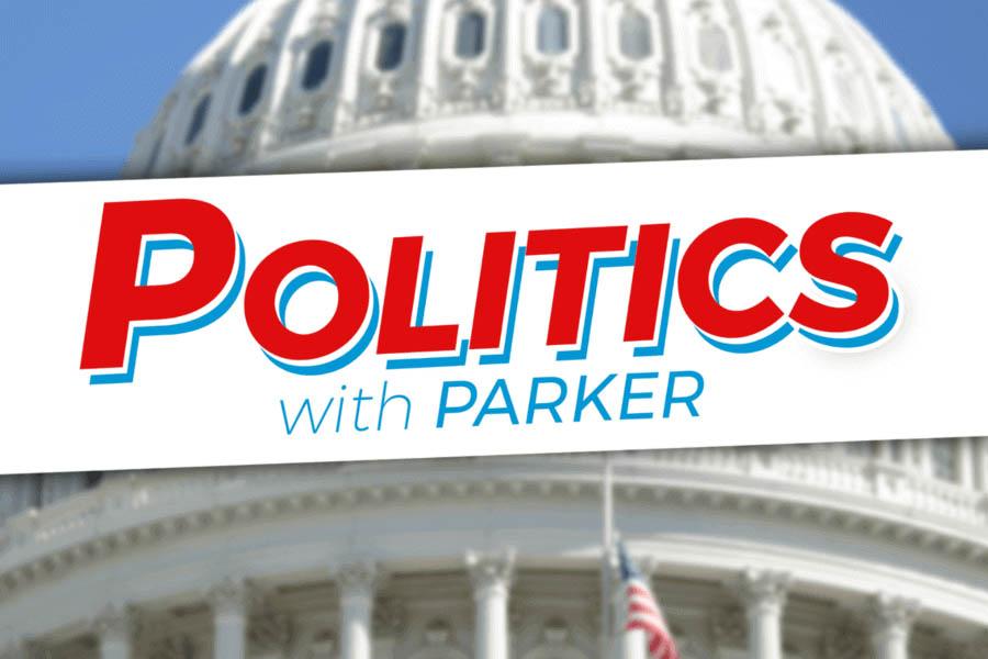 Politics with Parker – episode 28