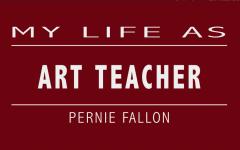 My Life As: Art teacher