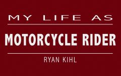 My Life As: Motorcyclist