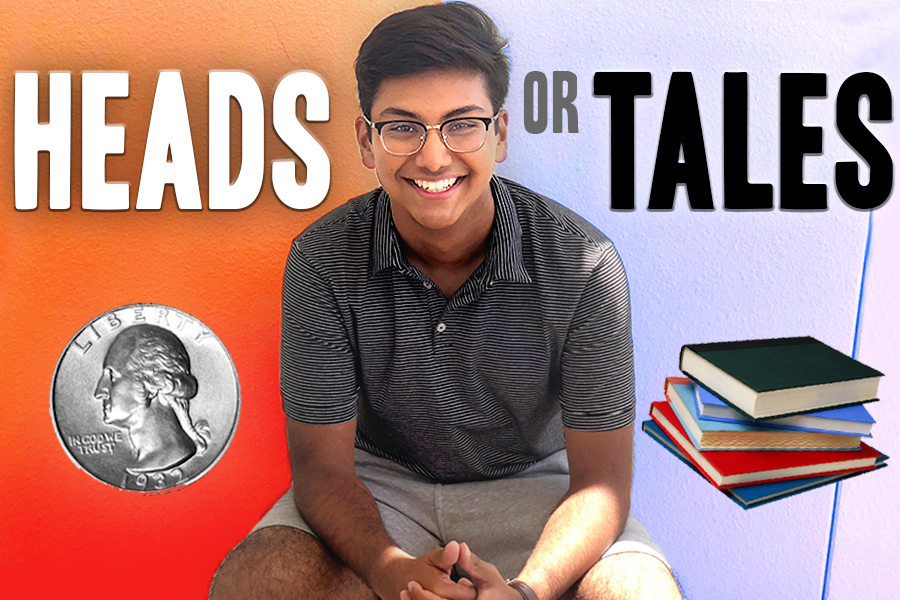 In Heads or Tales, senior Aniket Matharasi will provide a moderated forum for people to provide their perspectives on some of the topics and issues facing today's teenagers.
