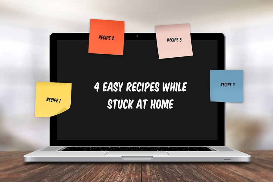 Simple recipes while staying at home