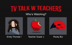 In this weekly podcast, staff reporter Emily Thomas talks with teachers about their favorite TV shows.